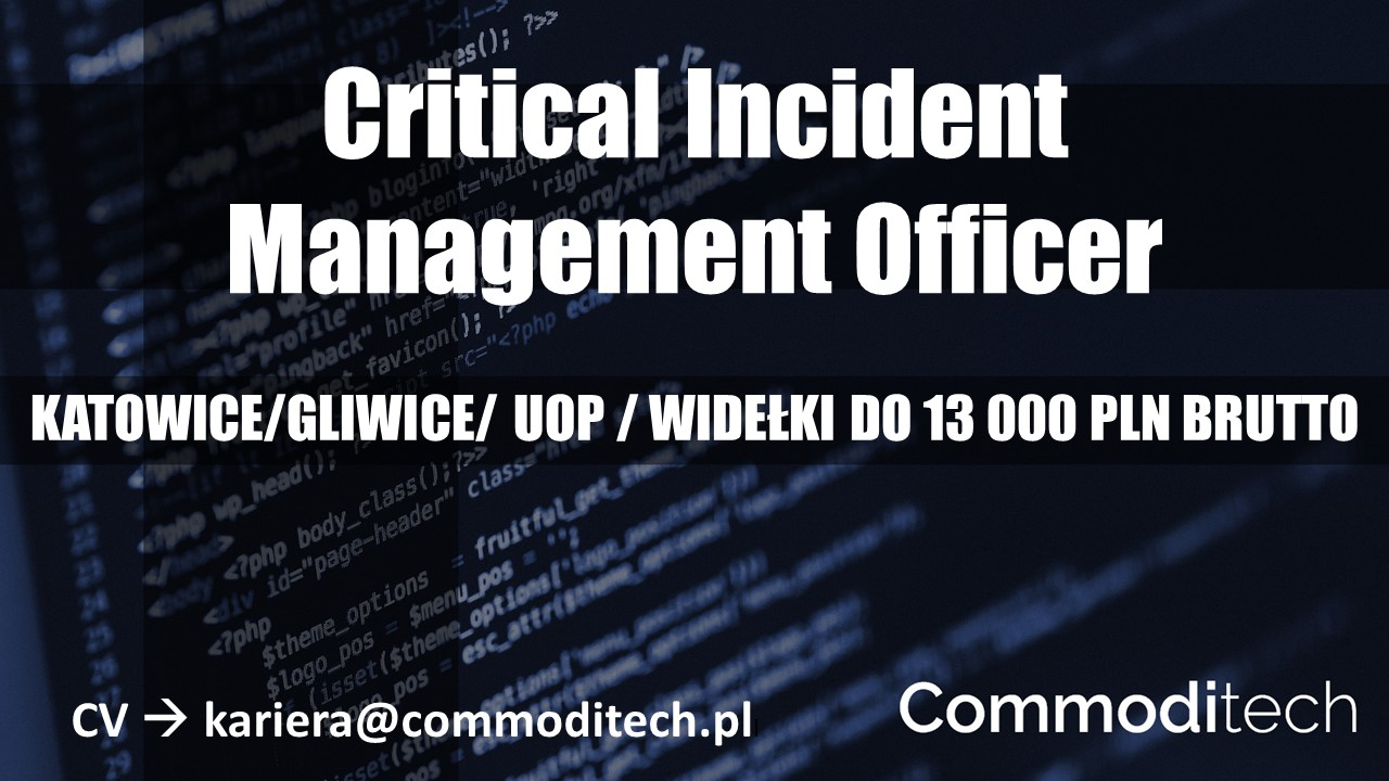 CRITICAL INCIDENT MANAGEMENT OFFICER – KATOWICE / GLIWICE