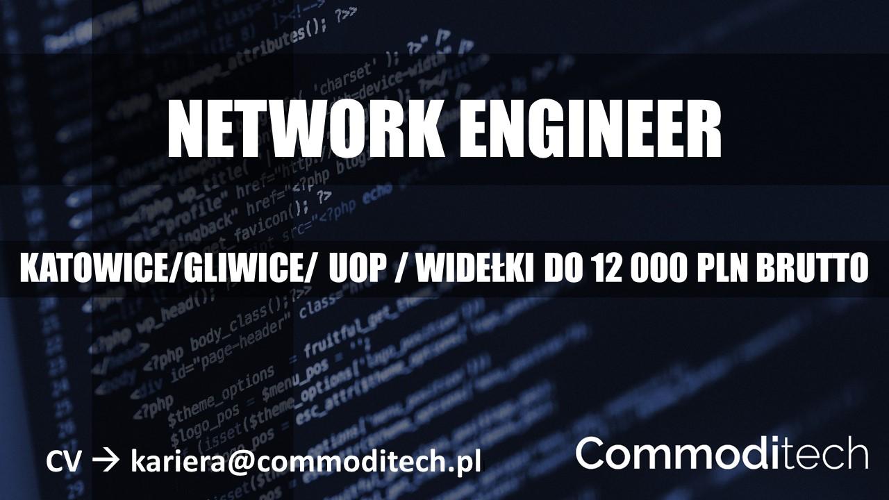 NETWORK ENGINEER – KATOWICE / GLIWICE