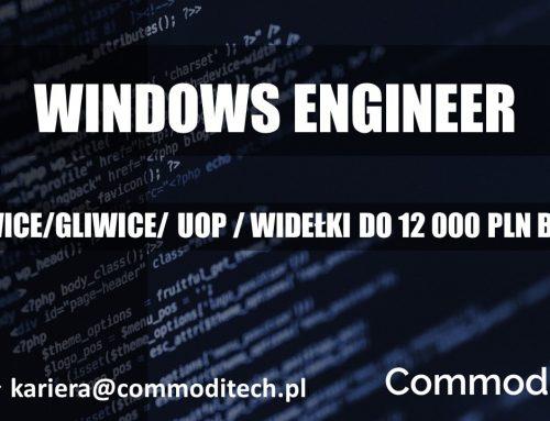WINDOWS ENGINEER  – KATOWICE / GLIWICE