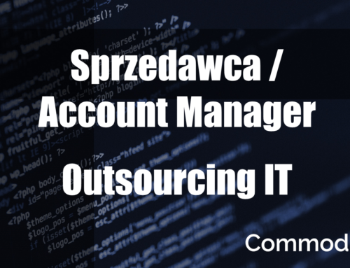 Sprzedawca /  Account Manager – Outsourcing IT